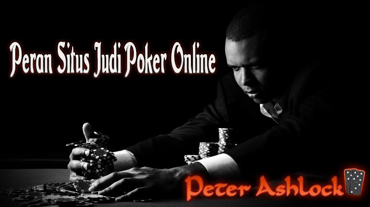 Peran Situs Judi Poker Online